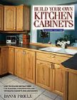 Build Your Own Kitchen Cabinets - 2nd Edition